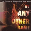 The Future Sound of London - By Any Other Name (2008)