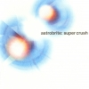 astrobrite - super crush (2002)