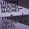 lithops - Mound Magnet pt. 2 - Elevations Above Sea Level (2008)