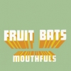 Fruit Bats - Mouthfuls (2003)