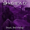 9xDead - Dead, But Dying (2003)