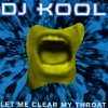 DJ Kool - Let Me Clear My Throat (1996)
