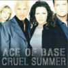 Ace Of Base - Cruel Summer (1998)