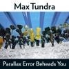 Max Tundra - Parallax Error Beheads You (2008)