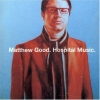 Matthew Good - Hospital Music (2007)