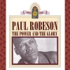 Paul Robeson - The Power And The Glory (1991)
