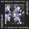Caught In The Act - We Belong Together: 6 Years Of Success (1998)