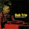 Dub Trio - Exploring The Dangers Of (2004)