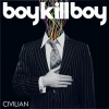 Boy Kill Boy - Civilian (2006)