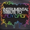 Lady Gaga - INSTRUMENTAL TRIBUTE TO LADY GAGA