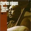 Charles Mingus - The Complete Town Hall Concert (1994)