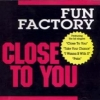 Fun factory - Close To You (1995)