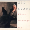 Gil Evans - Where Flamingos Fly (1989)