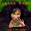 Chaka Khan - Come 2 My House (1998)