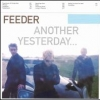 Feeder - Another Yesterday (1999)