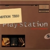 Motion Trio - Play-Station (2001)