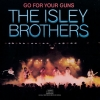 Isley Brothers - Go For Your Guns (1977)