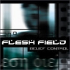 Flesh Field - Belief Control (2001)