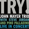 John Mayer Trio - TRY! (2005)