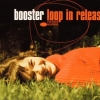 Booster - Loop In Release (2001)