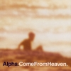 Alpha - Come From Heaven (1997)