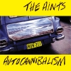 Aints, The - Autocannibalism (1992)