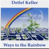 Detlef Keller - Ways To The Rainbow (1996)