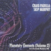 Craig Padilla - Planetary Elements (Volume 2) (2005)