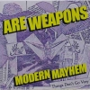 A.R.E. Weapons - Modern Mayhem (2007)
