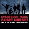 A.K.A.s, The - Everybody Make Some Noise! (2008)