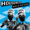 Housemeister - Who Is That Noize (2008)