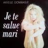 Arielle Dombasle - Je Te Salue Mari