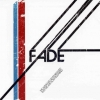 Fade - The Album We Never Released That We Are Now Releasing (2007)