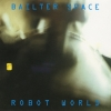 Bailter Space - Robot World (1993)