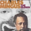 Charles Mingus - The Clown (1984)