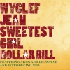 Wyclef Jean - Sweetest Girl (Dollar Bill) (2007)