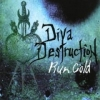 DIVA DESTRUCTION - Run Cold (2006)