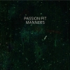 Passion Pit - Manners (2009)