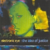 Electronic Eye - The Idea Of Justice (1995)