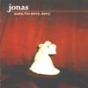 Jonas - Sorry, I'm Sorry, Sorry