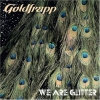 Goldfrapp - We Are Glitter (2006)