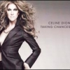 Celine Dion - Taking Chances (2007)