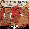 Pete & The Pirates - Little Death (2008)