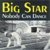 Big Star - Nobody Can Dance (1999)