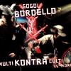Gogol Bordello - Multi Kontra Culti Vs. Irony (2002)
