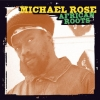 Michael Rose - African Roots (2005)