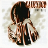 Calexico - Hot Rail (2000)