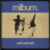 Milburn - Well Well Well (2006)
