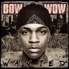 Bow Wow - Wanted (2005)