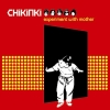 Chikinki - Experiment With Mother (2005)